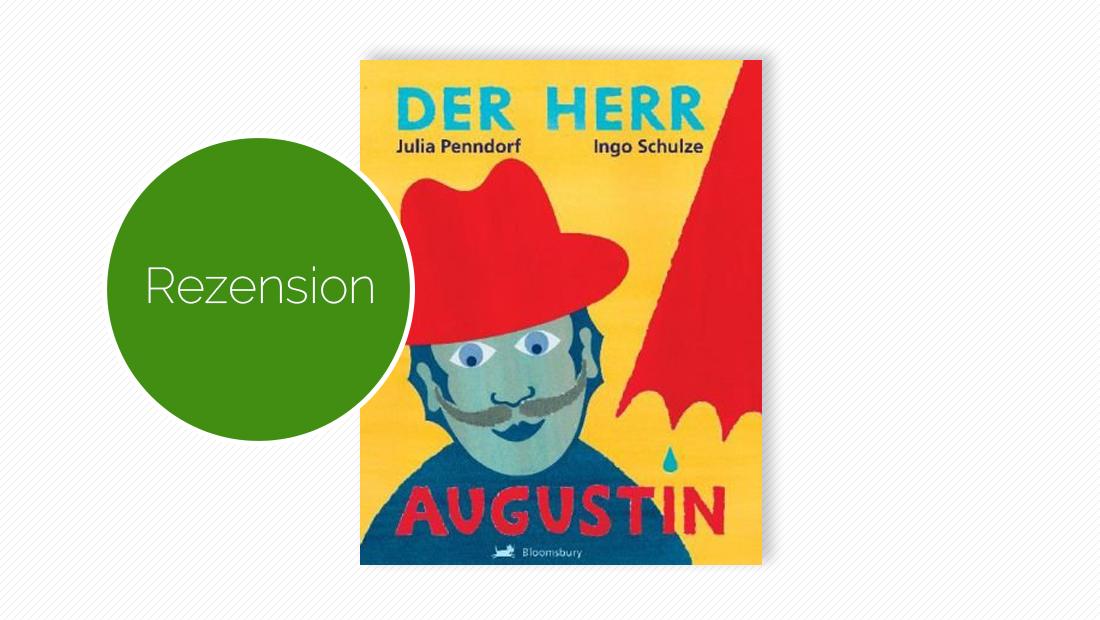 Buchcover vom Bilderbuch: Der Herr Augustin