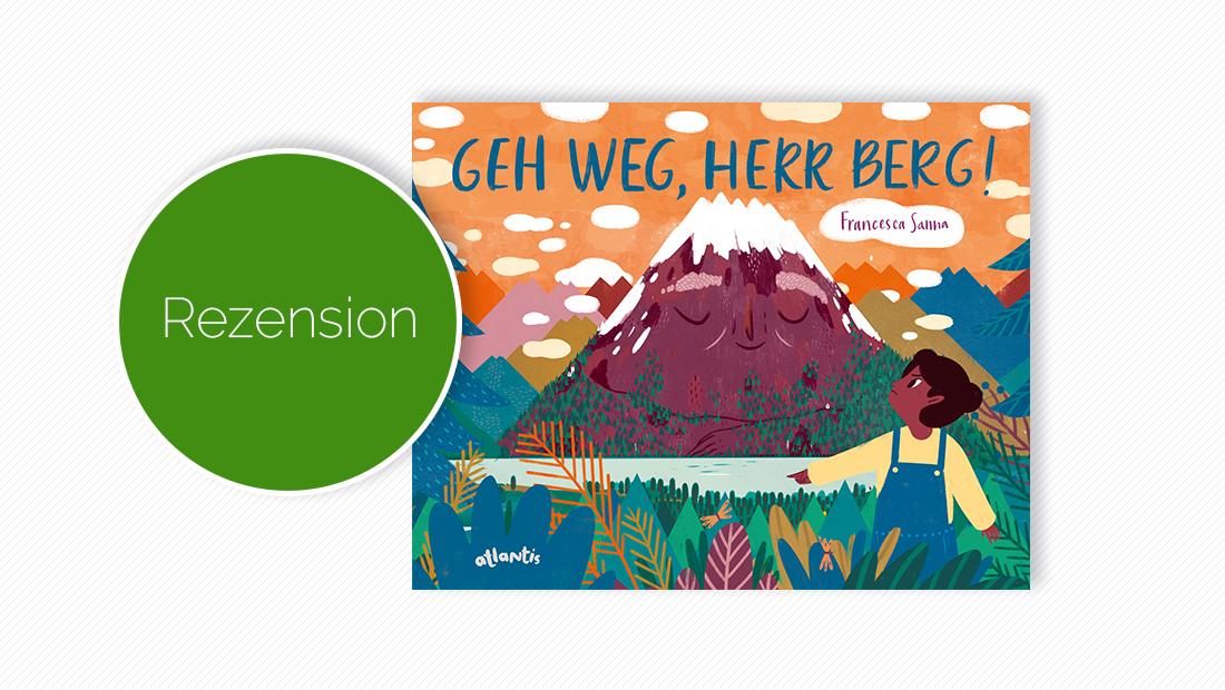 "Buchcover vom Bilderbuch ""Geh weg, Herr Berg!"""