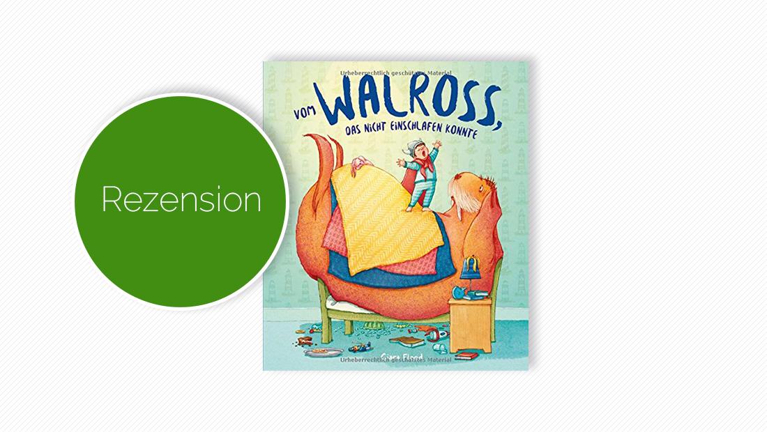 """Buchcover vom Bilderbuch """"Vom Walross, das nicht einschlafen konnte"""""""