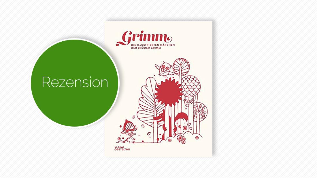 """Cover vom Märchenbuch """"Grimm. Die illustrierten Märchen der Brüder Grimm"""""""