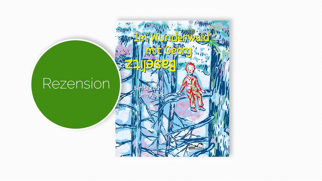 """Cover vom Kinderbuch """"Im Wunderwald mit Georg Baselitz"""""""