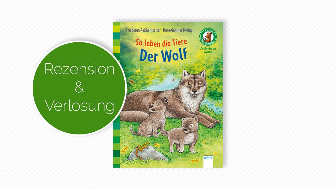"""Cover vom Kinderbuch """"So leben die Tiere. Der Wolf - Der Bücherbär: Sachwissen Natur"""""""
