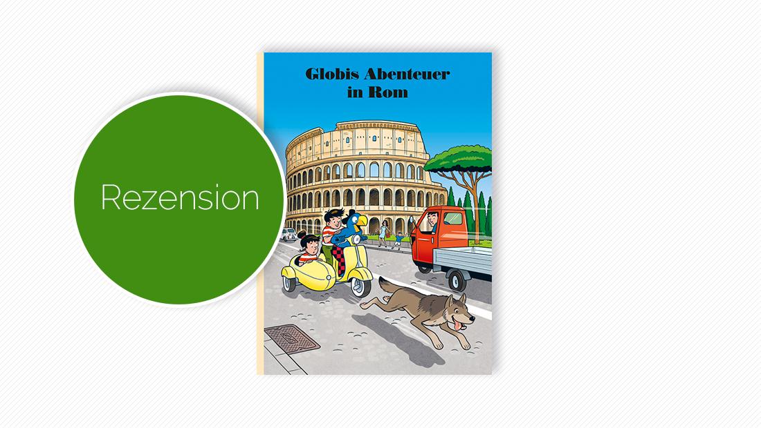 """Buchcover vom Kinderbuch / Comic """"Globis Abenteuer in Rom"""""""