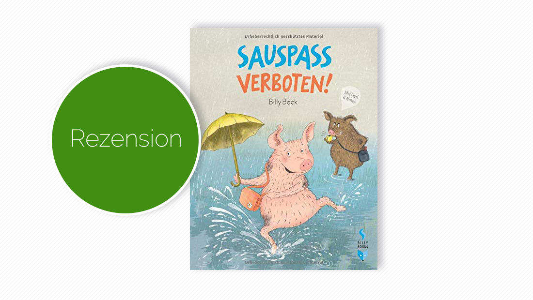 "Cover vom Bilderbuch ""Sauspass verboten"" der Autorin und Illustratorin Billy Bock"
