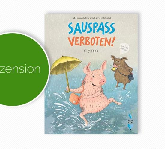 """Cover vom Bilderbuch """"Sauspass verboten"""" der Autorin und Illustratorin Billy Bock"""