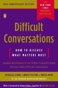 Difficult Conversations, Stone et al