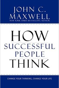 How Successful People Think, John Maxwell
