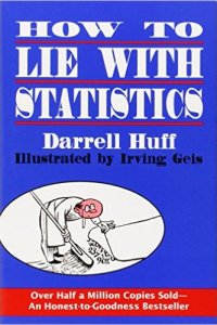How to Lie with Statistics, Huff and Geis