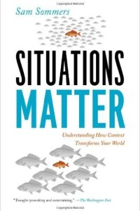 Situations Matter, Sam Sommers