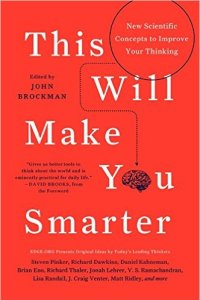 This Will Make You Smarter, John Brockman