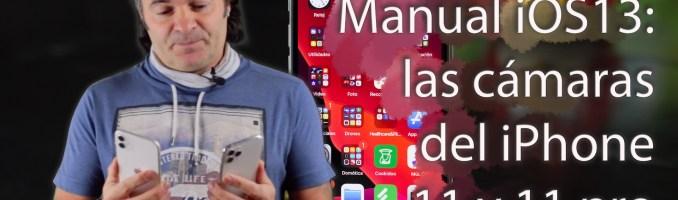 Cámaras del iPhone 11 y 11 pro, y sus ajustes en iOS 13