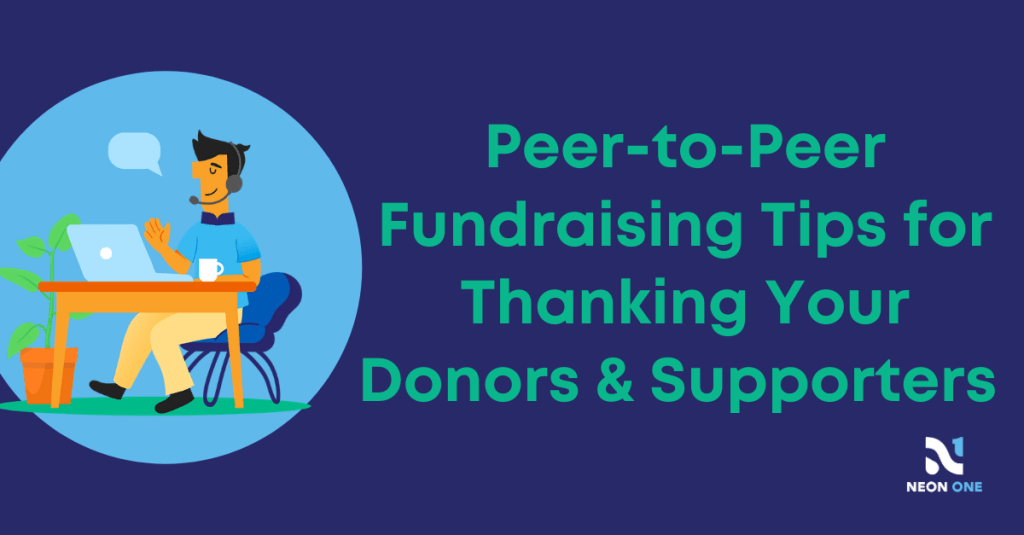 """Peer-to-Peer Fundraising Tips for Thanking Your Donors & Supporters  """