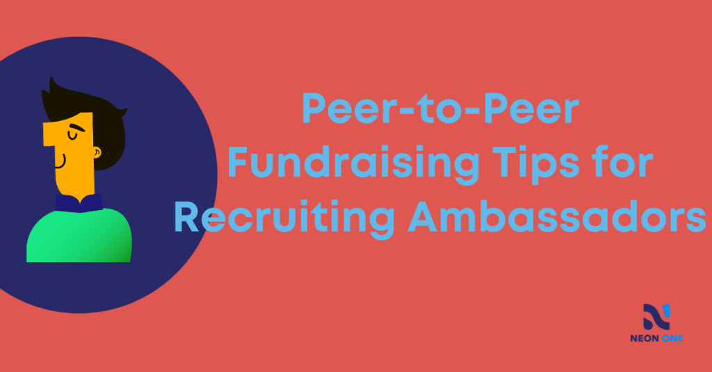 """Peer-to-Peer Fundraising Tips for Recruiting Ambassadors"""