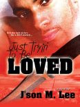 Just Tryin to be Loved Book