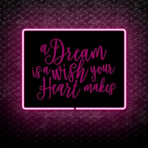 A Dream Is A Wish Your Heart Makes 3D Neon Sign
