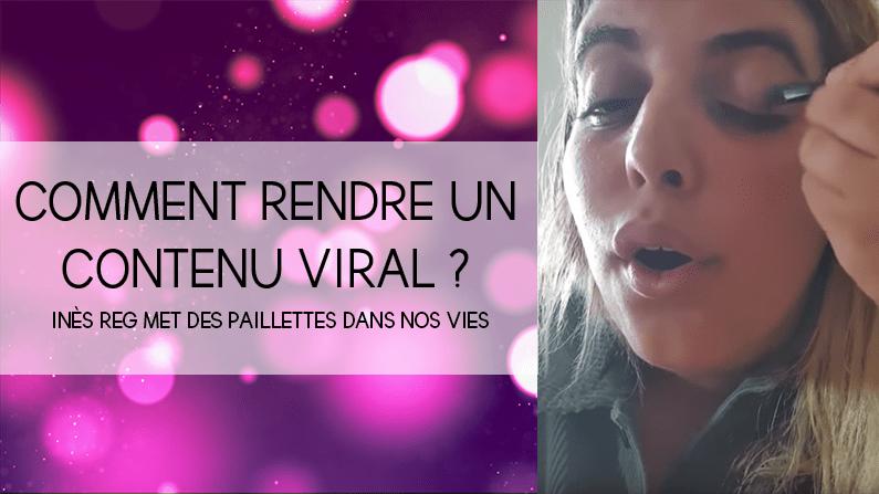 Comment rendre un contenu viral ? Le cas d'Inès Reg et de ses paillettes !