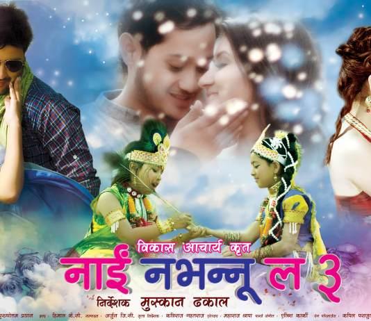 Nai Nabhannu La 3 Nepali Movie Full Online