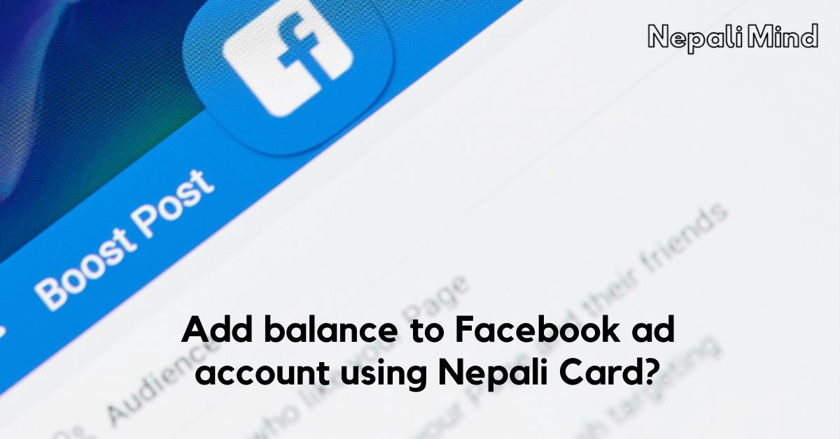 Add balance to Facebook ad account using Nepali Card - NepaliMind