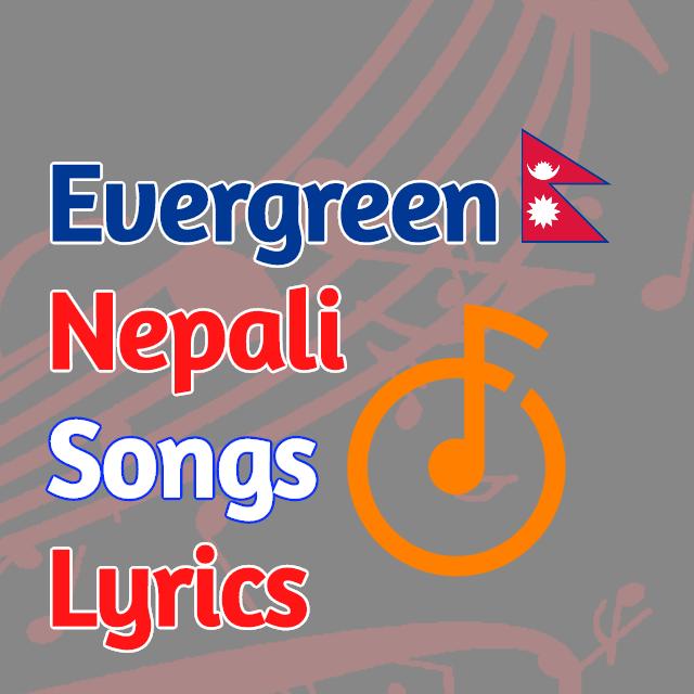 evergreen nepali songs lyrics