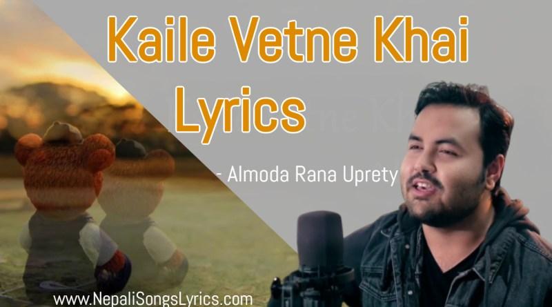 Kaile Vetne khai lyrics - Almoda