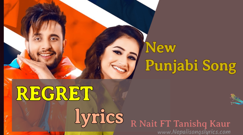 Punjabi song Regret Lyrics
