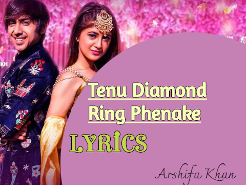 Tenu Diamond Ring Phenake Lyrics arshifa khan