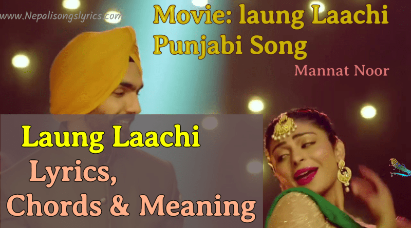 laung laachi lyrics, chords and meaning