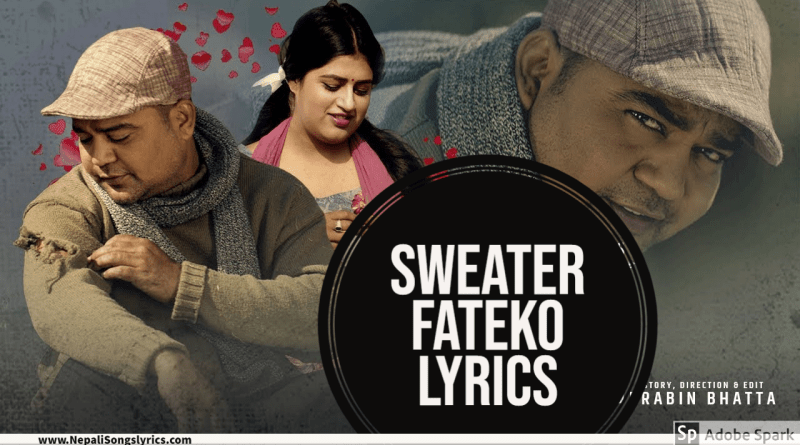 Sweater Fateko lyrics by Damber Nepali