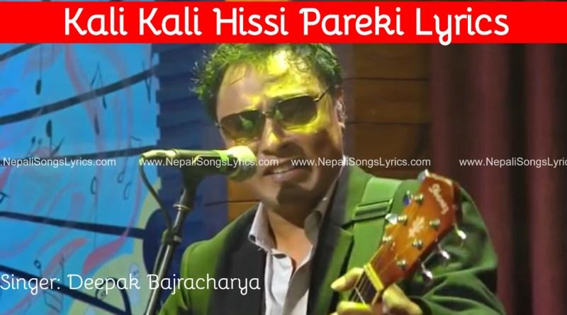Kali Kali Hissi Pareki Lyrics - Deepak Bajracharya