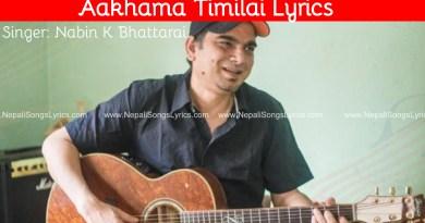 aakhama timilai lyrics - Nabin k Bhattarai