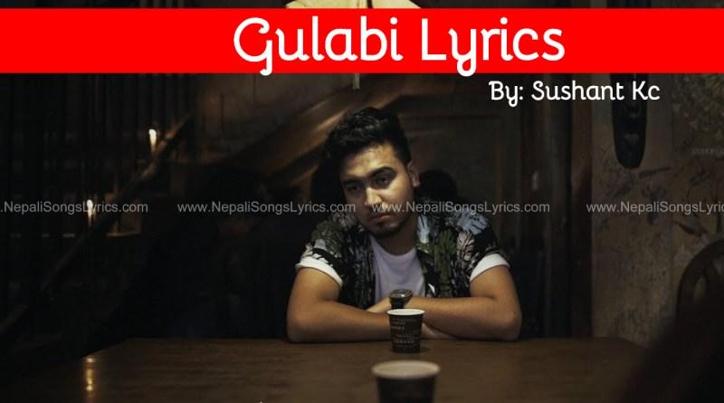 gulabi lyrics by sushant kc