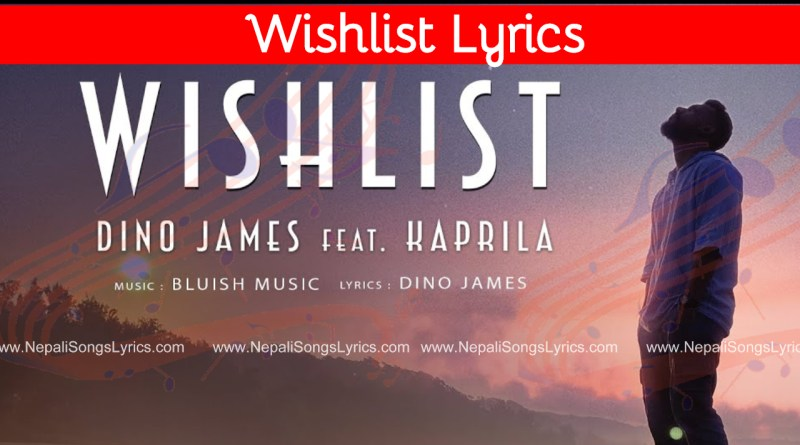 wishlist lyrics by Dino James Feat. Kaprila