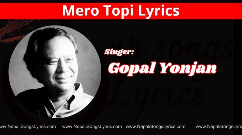 Mero Topi Lyrics - Gopal Yonjan