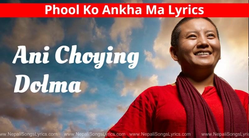 Phool Ko Ankha Ma Lyrics - Ani Choying Dolma