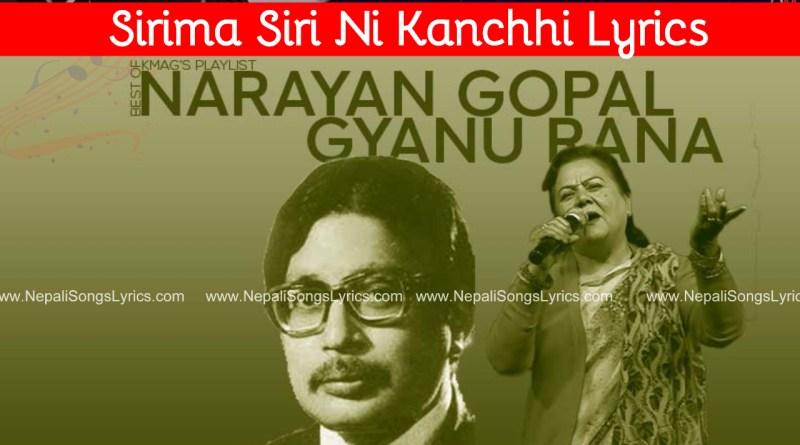 Sirima Siri Ni Kanchhi Lyrics - Narayan Gopal & Gyanu Rana