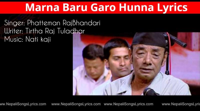 marna baru garo hunna lyrics - phatteman rajbhandari