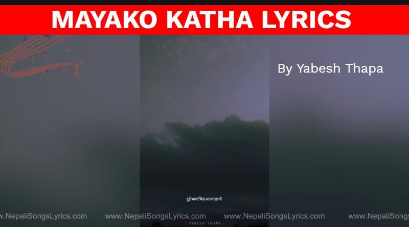 mayako katha lyrics - Yabesh thapa - a love story
