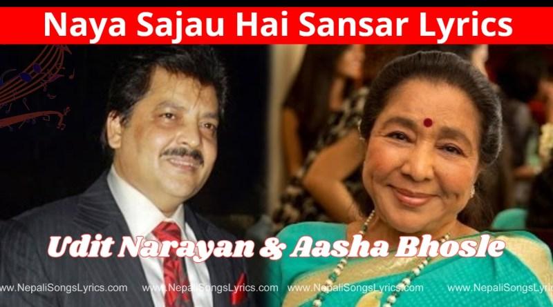 Naya Naya Sajau Hai Sansar Lyrics – Udit Narayan and Aasha Bhosle