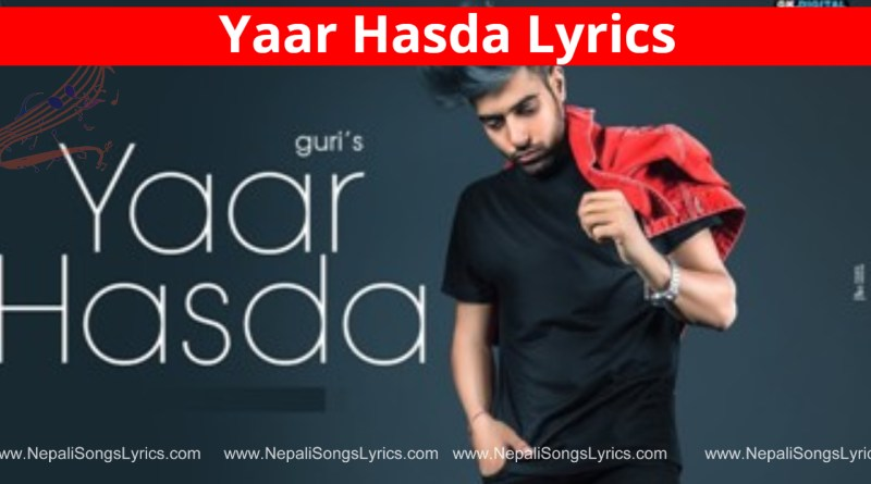 yaar hasda lyrics - Laji Surapuria, Guri, Deep jandu