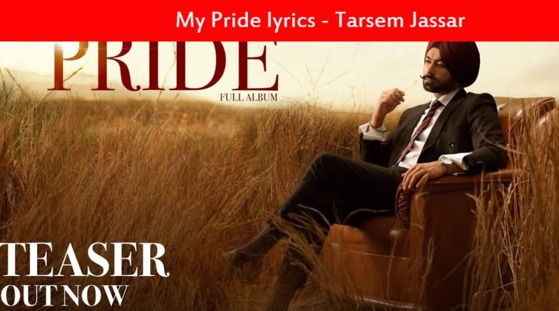 My Pride lyrics - Tarsem Jassar | Fateh DOE | Pendu Boyz