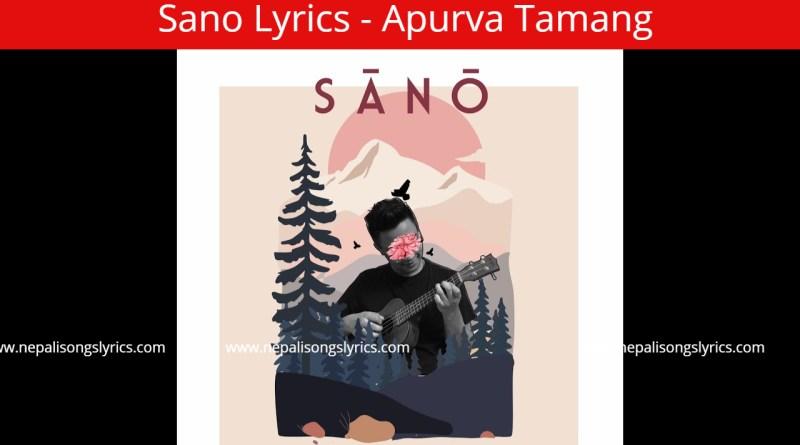 sano lyrics - Apurva Tamang
