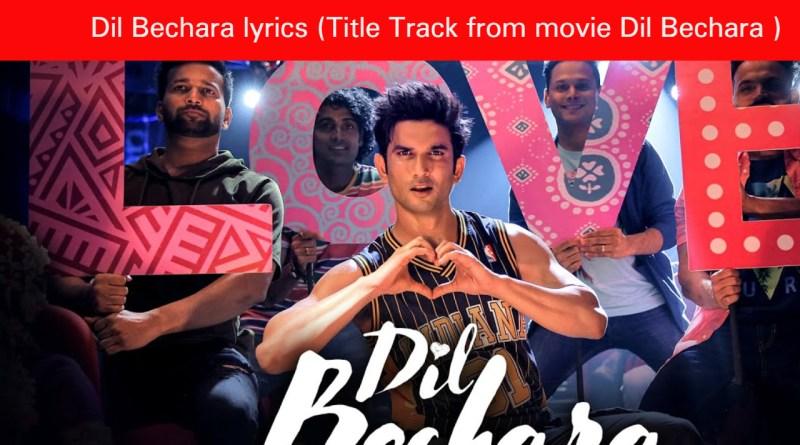 Dil Bechara lyrics (Title Track from movie Dil Bechara ) - A.R. Rahman| Sushant Singh Rajput, Sanjana Sanghi