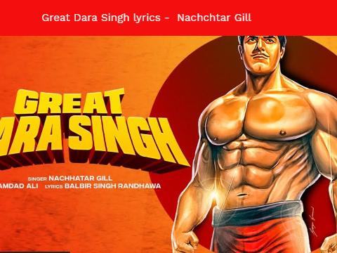 Great Dara Singh lyrics - Nachchtar Gill
