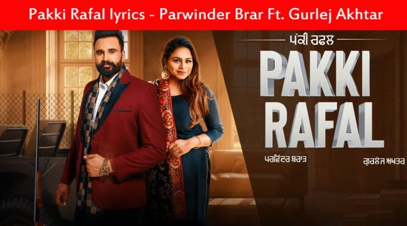 Pakki Rafal lyrics - Parwinder Brar Ft. Gurlej Akhtar