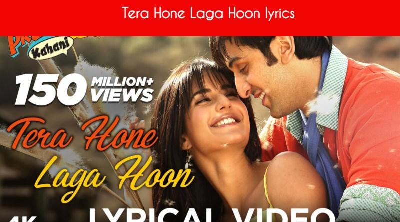 Tera Hone Laga Hoon lyrics - | Atif Aslam | Ranbir, Katrina Kaif