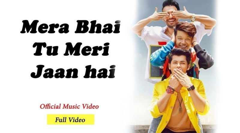 Mera Bhai Tu Meri Jaan hai lyrics - Naved Shaikh