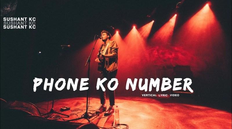 Phone Ko Number lyrics - Sushant KC X FOESEAL