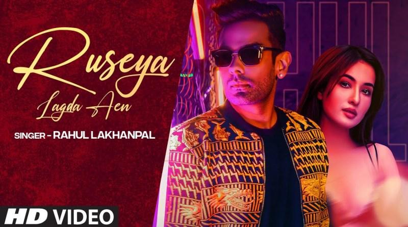 Ruseya Lagda Aen lyrics - Rahul Lakhanpal