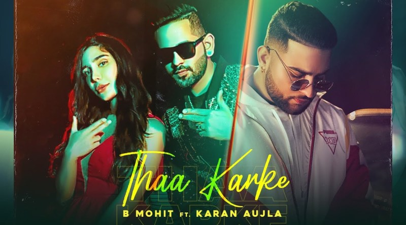 Thaa Karke lyrics - B Mohit ft. Karan Aujla