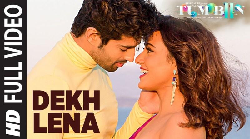 DEKH LENA Lyrics - Arijit Singh,Tulsi Kumar